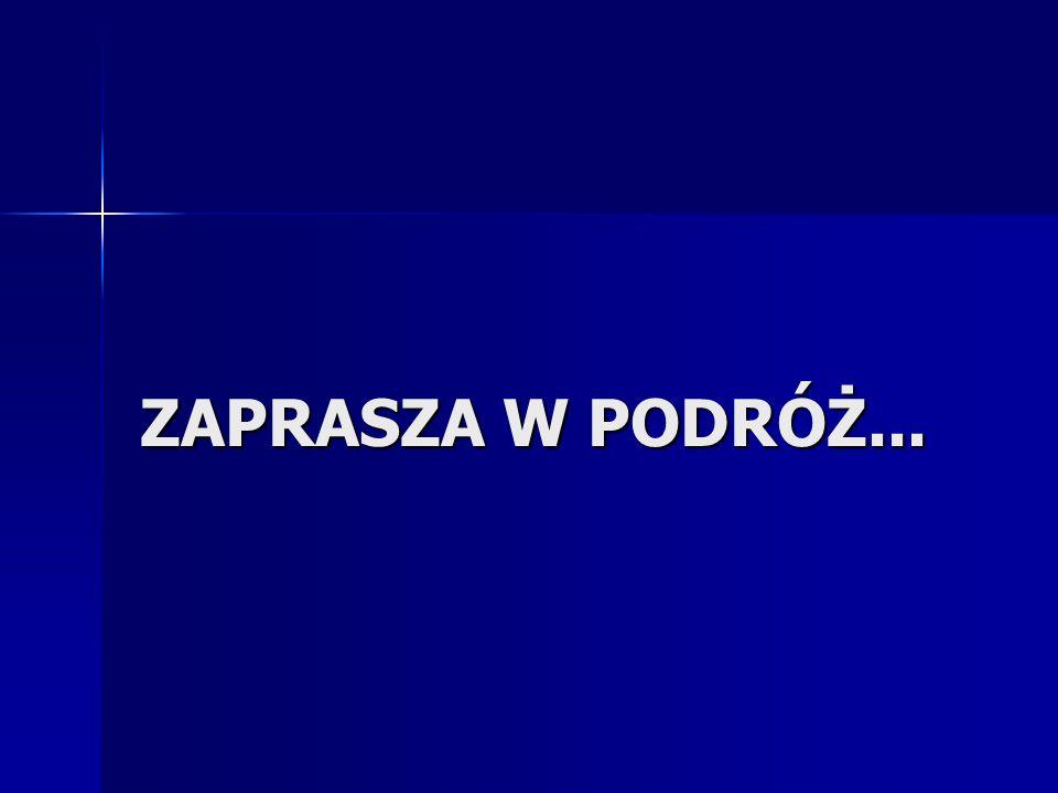 ZAPRASZA W PODRÓŻ...