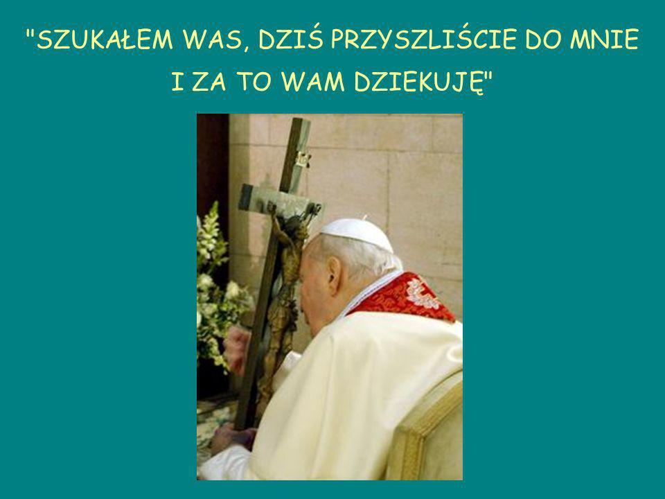 Janie Pawle II, ty mnie wcześniej nie znałeś, ale teraz już w niebie możesz mnie znać i wstawiać się za mną, pomagać mi.