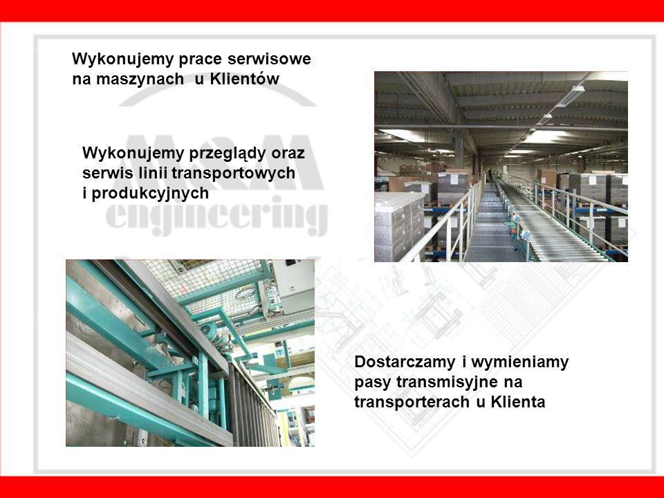 Wykonujemy prace serwisowe na maszynach u Klientów Wykonujemy przeglądy oraz serwis linii transportowych i produkcyjnych Dostarczamy i wymieniamy pasy transmisyjne na transporterach u Klienta