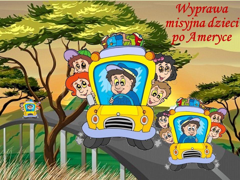 Wyprawa misyjna dzieci po Ameryce