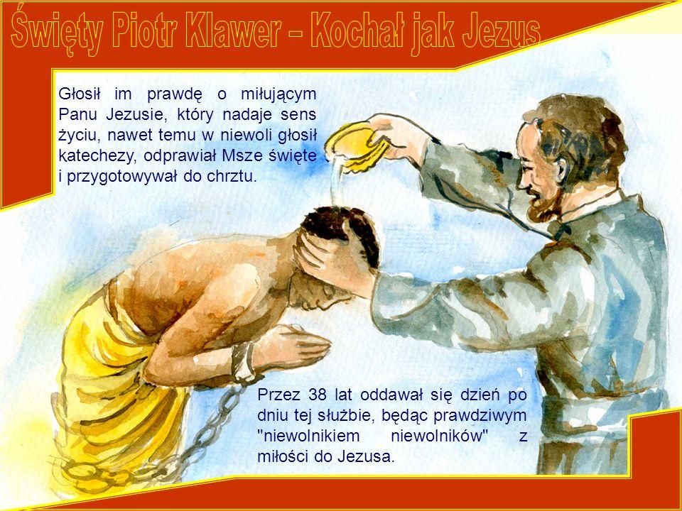 Głosił im prawdę o miłującym Panu Jezusie, który nadaje sens życiu, nawet temu w niewoli głosił katechezy, odprawiał Msze święte i przygotowywał do ch
