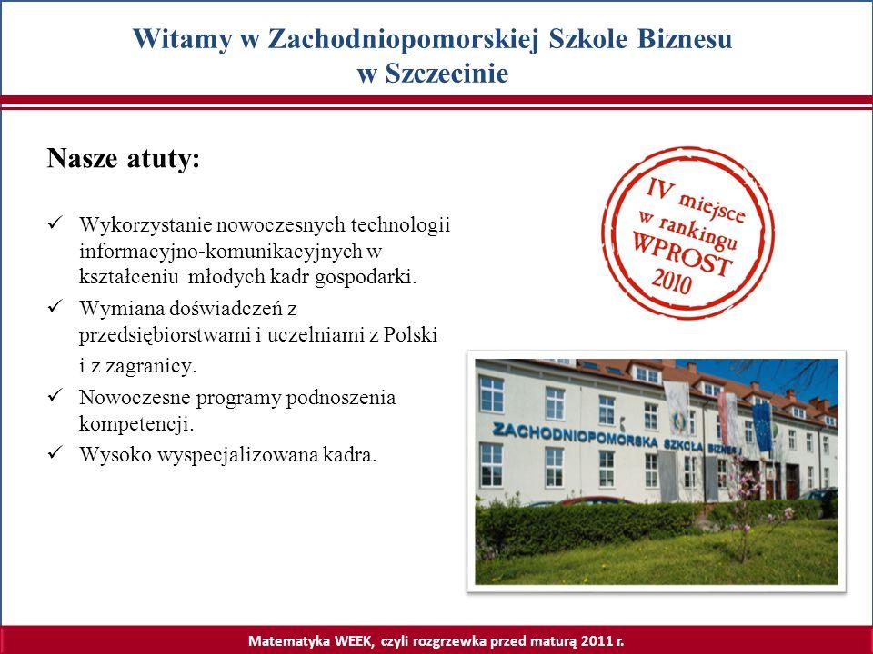 Matematyka WEEK, czyli rozgrzewka przed maturą 2011 r. Struktura kształcenia w ZPSB