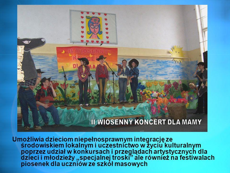 Umożliwia dzieciom niepełnosprawnym integrację ze środowiskiem lokalnym i uczestnictwo w życiu kulturalnym poprzez udział w konkursach i przeglądach a