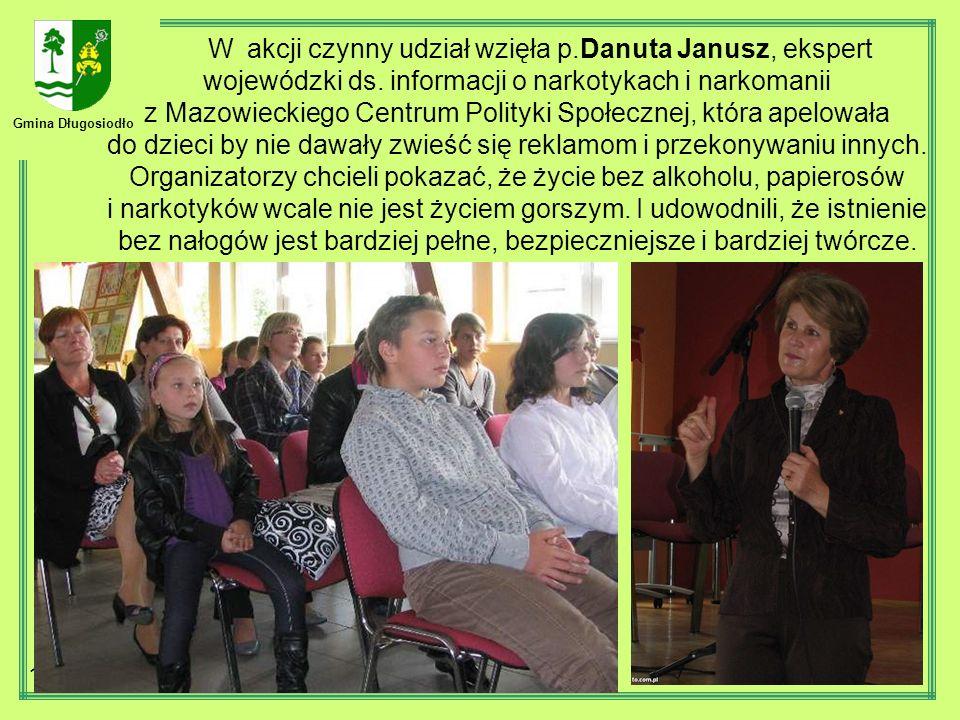 Gmina Długosiodło 10 W akcji czynny udział wzięła p.Danuta Janusz, ekspert wojewódzki ds. informacji o narkotykach i narkomanii z Mazowieckiego Centru