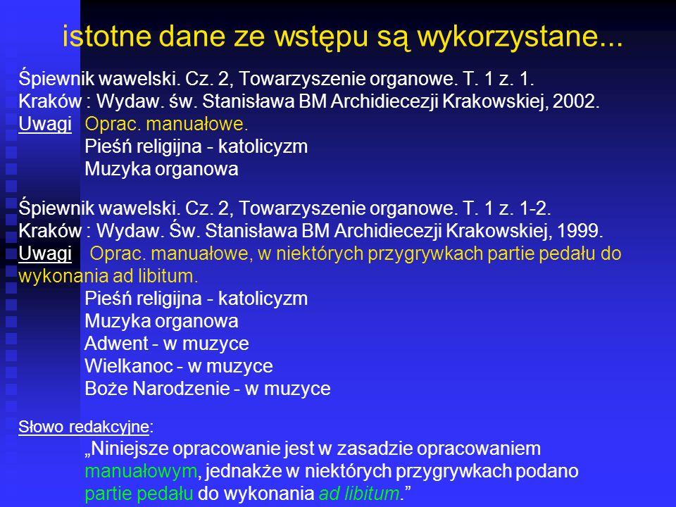 istotne dane ze wstępu są wykorzystane... Śpiewnik wawelski. Cz. 2, Towarzyszenie organowe. T. 1 z. 1. Kraków : Wydaw. św. Stanisława BM Archidiecezji