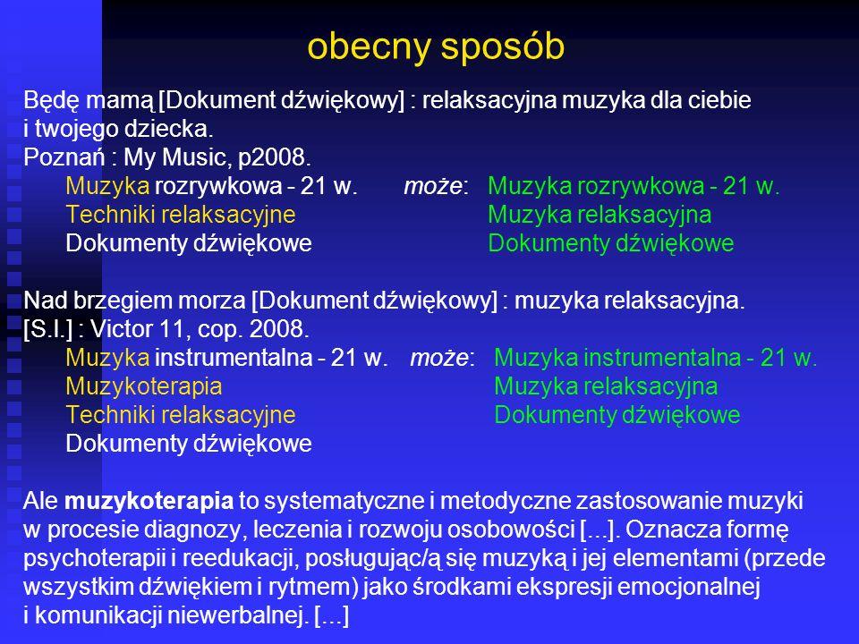 obecny sposób Będę mamą [Dokument dźwiękowy] : relaksacyjna muzyka dla ciebie i twojego dziecka. Poznań : My Music, p2008. Muzyka rozrywkowa - 21 w. m