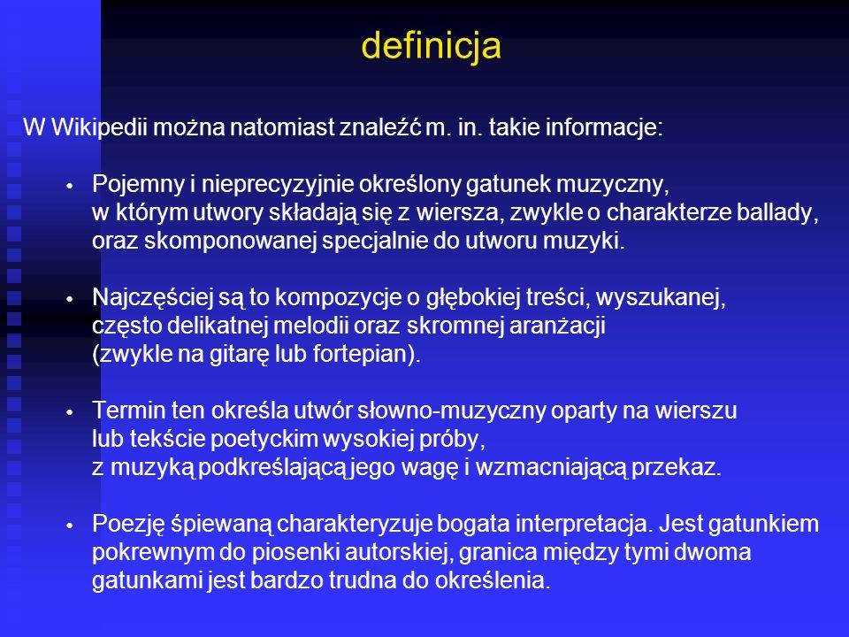 definicja W Wikipedii można natomiast znaleźć m. in. takie informacje: Pojemny i nieprecyzyjnie określony gatunek muzyczny, w którym utwory składają s