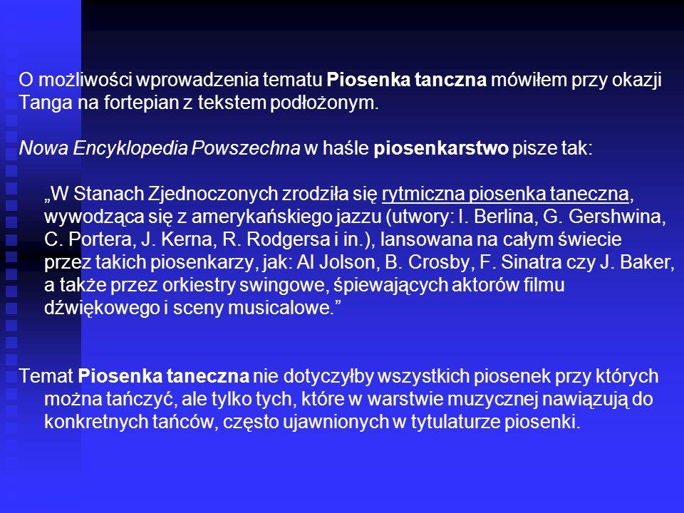 O możliwości wprowadzenia tematu Piosenka tanczna mówiłem przy okazji Tanga na fortepian z tekstem podłożonym. Nowa Encyklopedia Powszechna w haśle pi