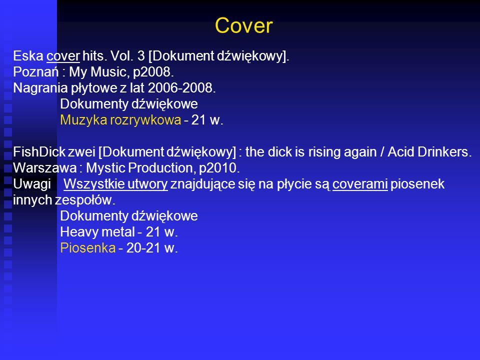 Cover Eska cover hits. Vol. 3 [Dokument dźwiękowy]. Poznań : My Music, p2008. Nagrania płytowe z lat 2006-2008. Dokumenty dźwiękowe Muzyka rozrywkowa