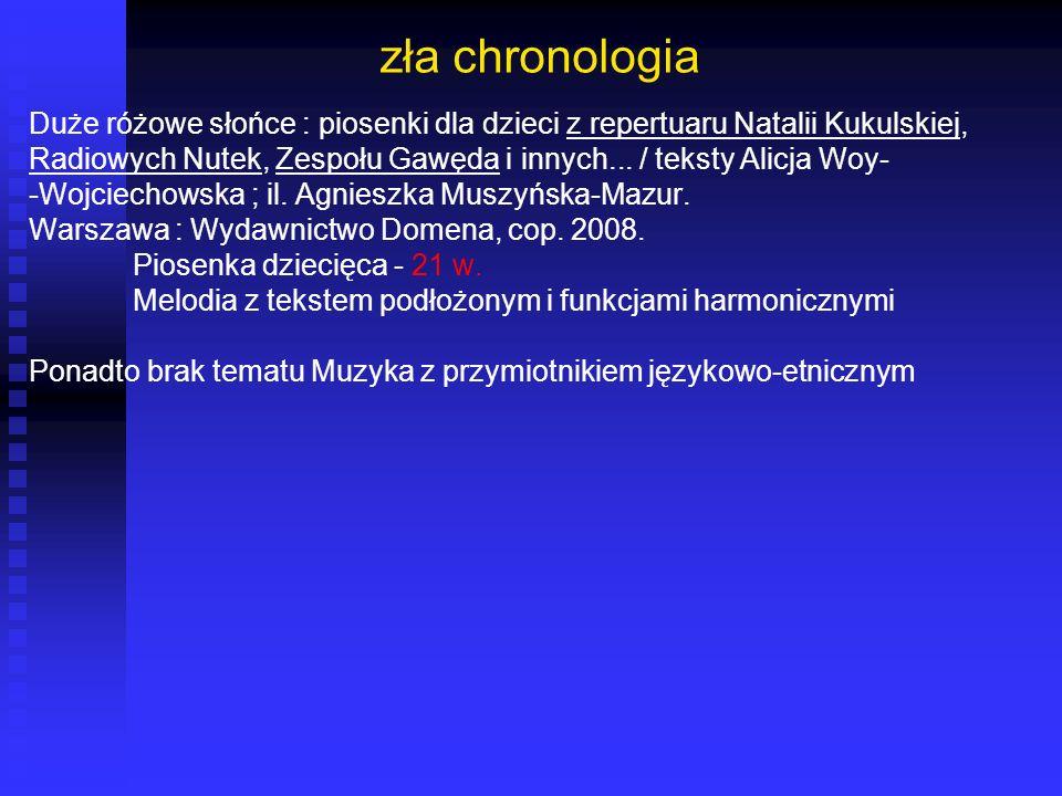 zła chronologia Duże różowe słońce : piosenki dla dzieci z repertuaru Natalii Kukulskiej, Radiowych Nutek, Zespołu Gawęda i innych... / teksty Alicja