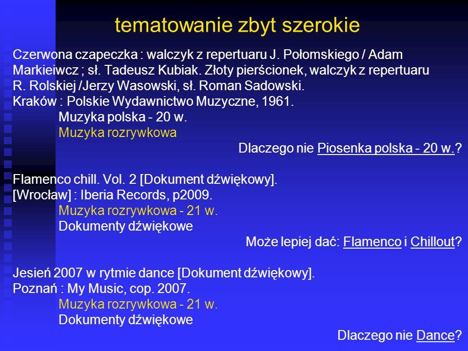 tematowanie zbyt szerokie Czerwona czapeczka : walczyk z repertuaru J. Połomskiego / Adam Markieiwcz ; sł. Tadeusz Kubiak. Złoty pierścionek, walczyk