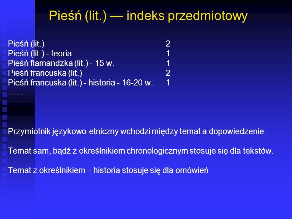 Błędy w hasłach W samych hasłach przedmiotowych nie znalazłem nieprawidłowości, oprócz jednej konstrukcji: Piosenka dziecięca - Litwa Lietuviu liaudies dainynas.