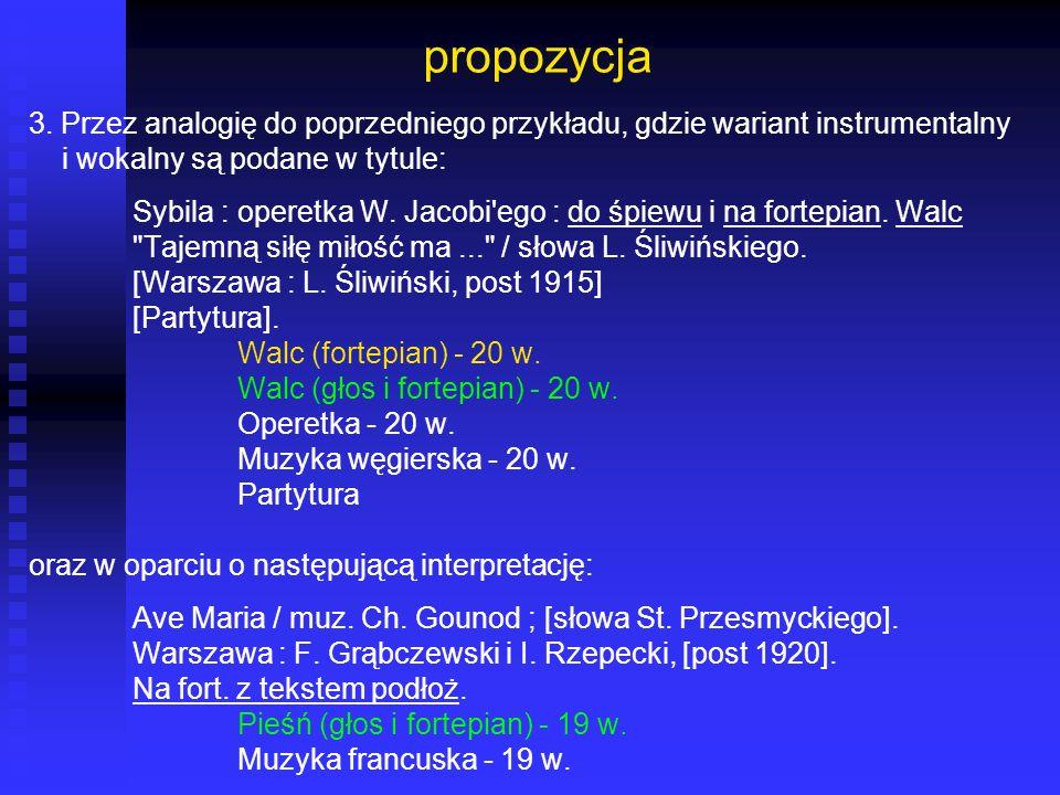 propozycja 3. Przez analogię do poprzedniego przykładu, gdzie wariant instrumentalny i wokalny są podane w tytule: Sybila : operetka W. Jacobi'ego : d