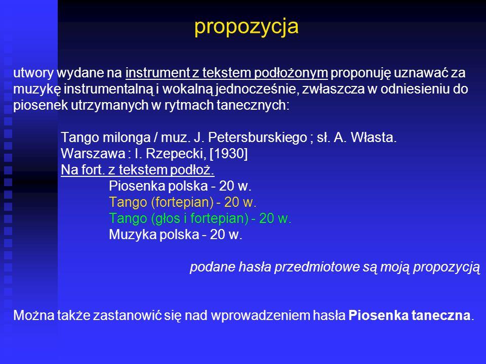 propozycja utwory wydane na instrument z tekstem podłożonym proponuję uznawać za muzykę instrumentalną i wokalną jednocześnie, zwłaszcza w odniesieniu