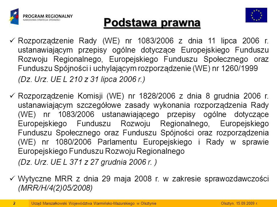 2Urząd Marszałkowski Województwa Warmińsko-Mazurskiego w Olsztynie Olsztyn, 15.09.2009 r. Podstawa prawna Rozporządzenie Rady (WE) nr 1083/2006 z dnia