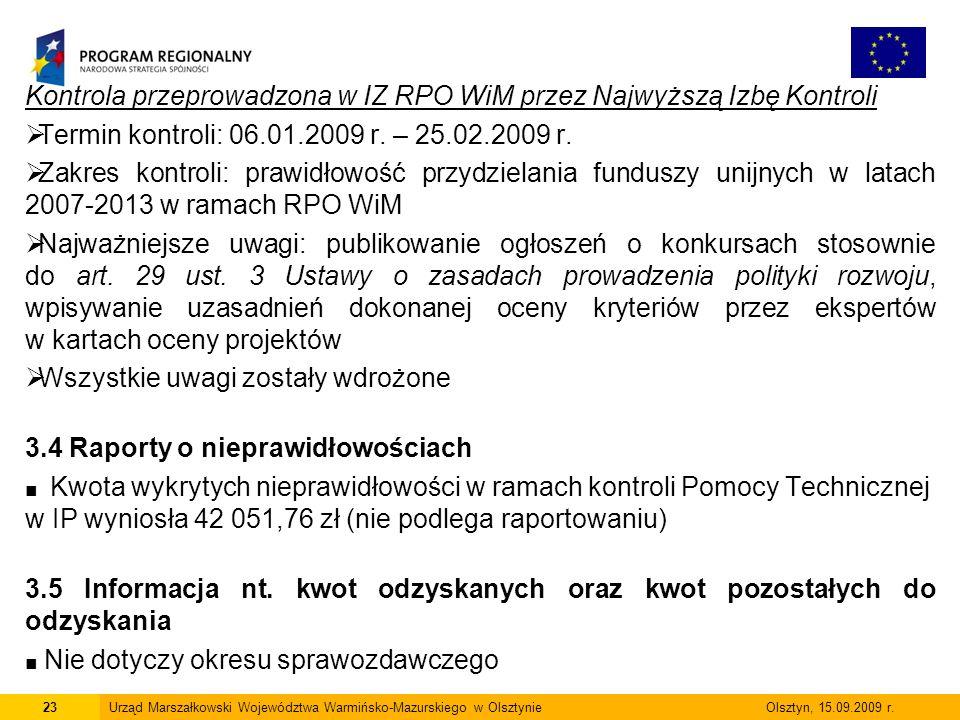 Kontrola przeprowadzona w IZ RPO WiM przez Najwyższą Izbę Kontroli Termin kontroli: 06.01.2009 r. – 25.02.2009 r. Zakres kontroli: prawidłowość przydz