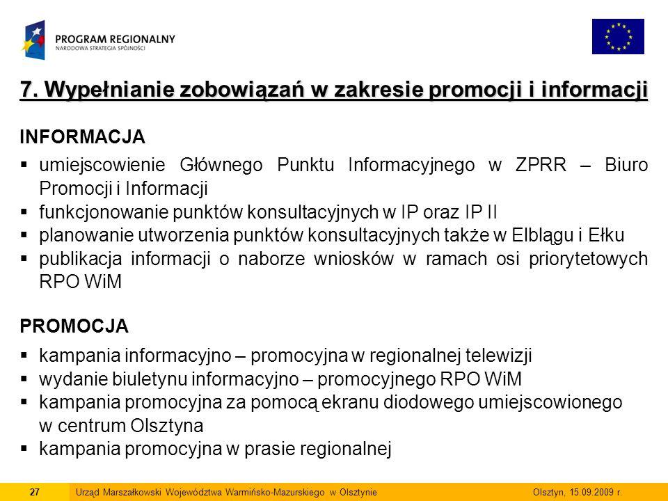 27Urząd Marszałkowski Województwa Warmińsko-Mazurskiego w Olsztynie Olsztyn, 15.09.2009 r. 7. Wypełnianie zobowiązań w zakresie promocji i informacji