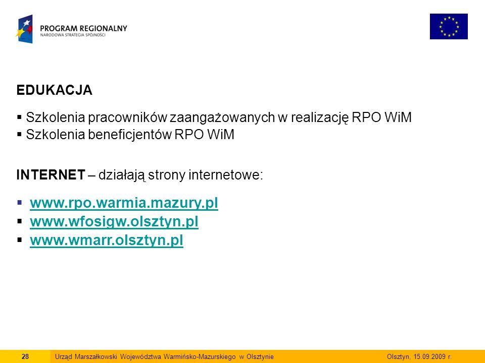 28Urząd Marszałkowski Województwa Warmińsko-Mazurskiego w Olsztynie Olsztyn, 15.09.2009 r. EDUKACJA Szkolenia pracowników zaangażowanych w realizację