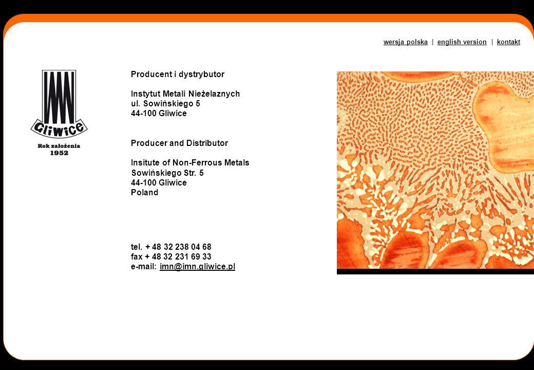 Producent i dystrybutor Instytut Metali Nieżelaznych ul. Sowińskiego 5 44-100 Gliwice Producer and Distributor Insitute of Non-Ferrous Metals Sowiński