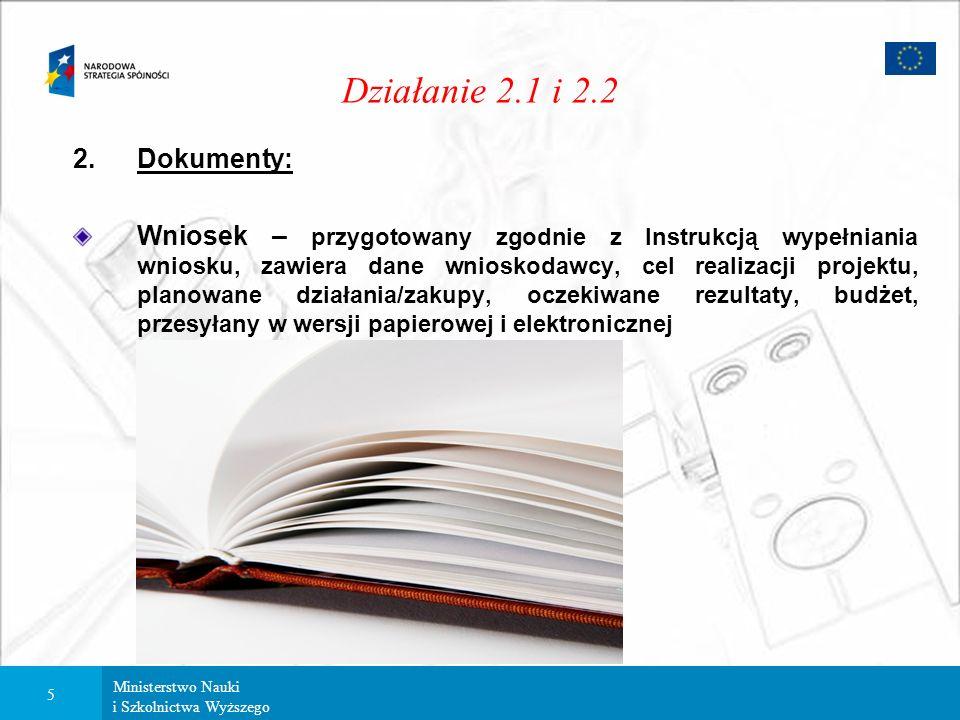 Ministerstwo Nauki i Szkolnictwa Wyższego 4 1.Podmioty systemu wdrażania (część 3): Zespół Zadaniowy – odpowiada za ocenę merytoryczną wniosku, wyznac