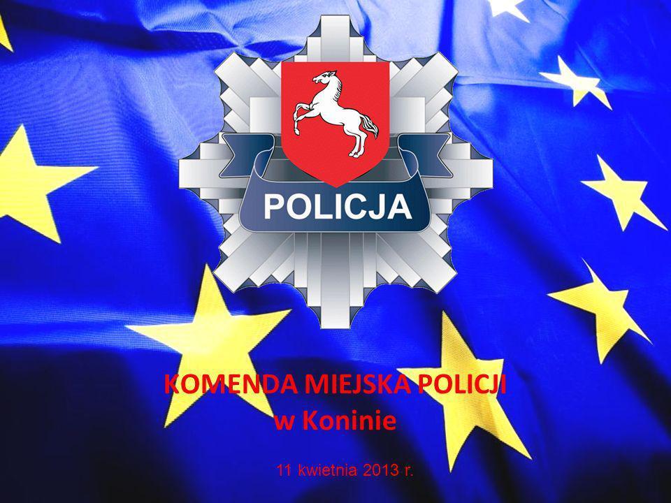 KOMENDA MIEJSKA POLICJI w Koninie 11 kwietnia 2013 r.