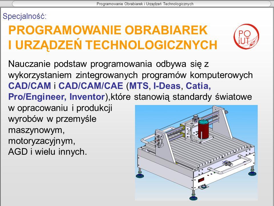 Programowanie Obrabiarek i Urządzeń Technologicznych Nauczanie podstaw programowania odbywa się z wykorzystaniem zintegrowanych programów komputerowyc
