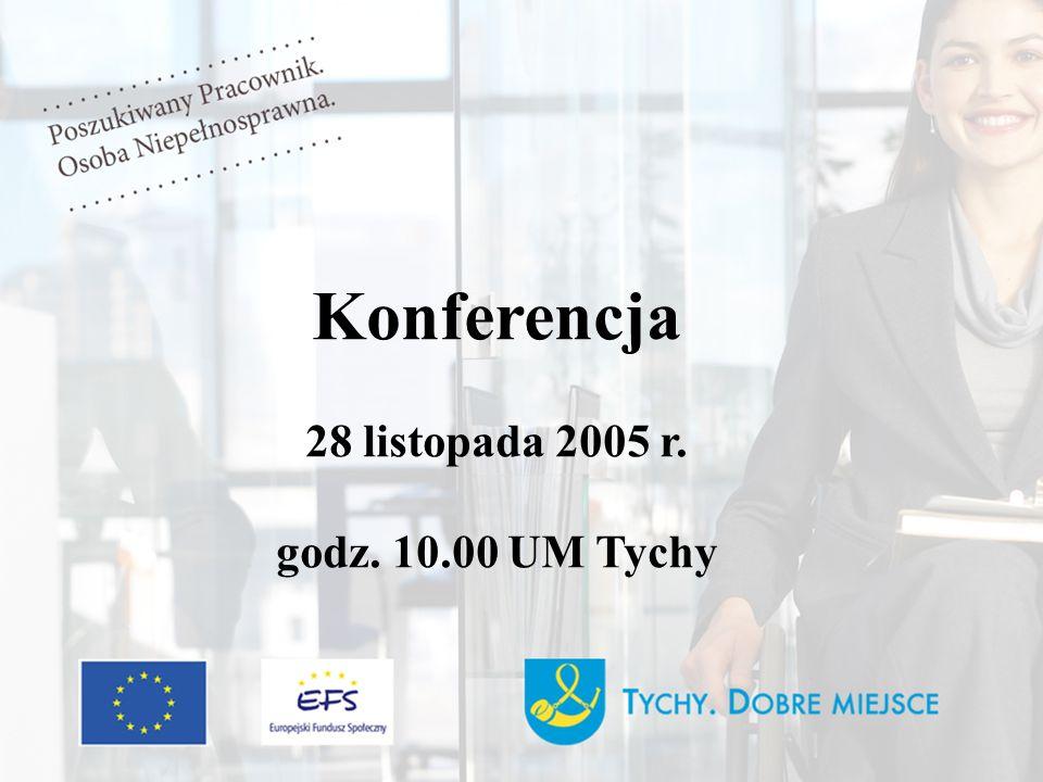 Konferencja 28 listopada 2005 r. godz. 10.00 UM Tychy