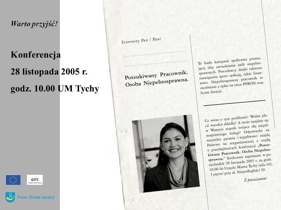 Warto przyjść! Konferencja 28 listopada 2005 r. godz. 10.00 UM Tychy
