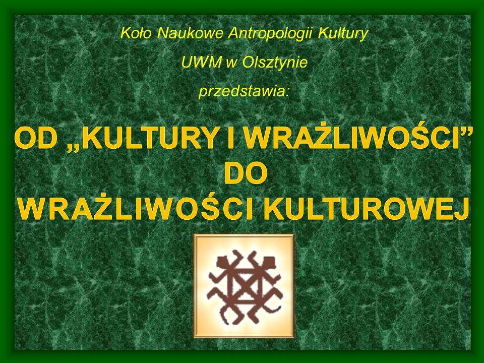 Koło Naukowe Antropologii Kultury UWM w Olsztynie przedstawia:
