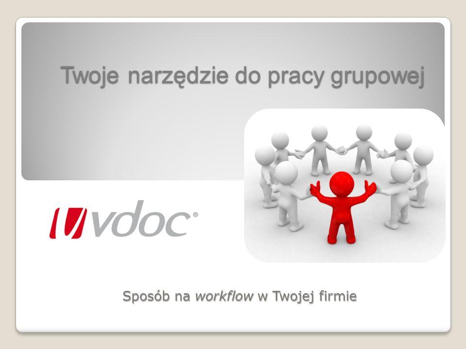Twoje narzędzie do pracy grupowej Sposób na workflow w Twojej firmie