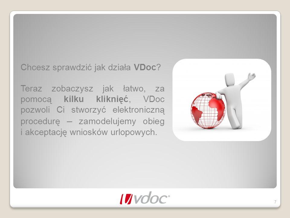 Chcesz sprawdzić jak działa VDoc? Teraz zobaczysz jak łatwo, za pomocą kilku kliknięć, VDoc pozwoli Ci stworzyć elektroniczną procedurę – zamodelujemy
