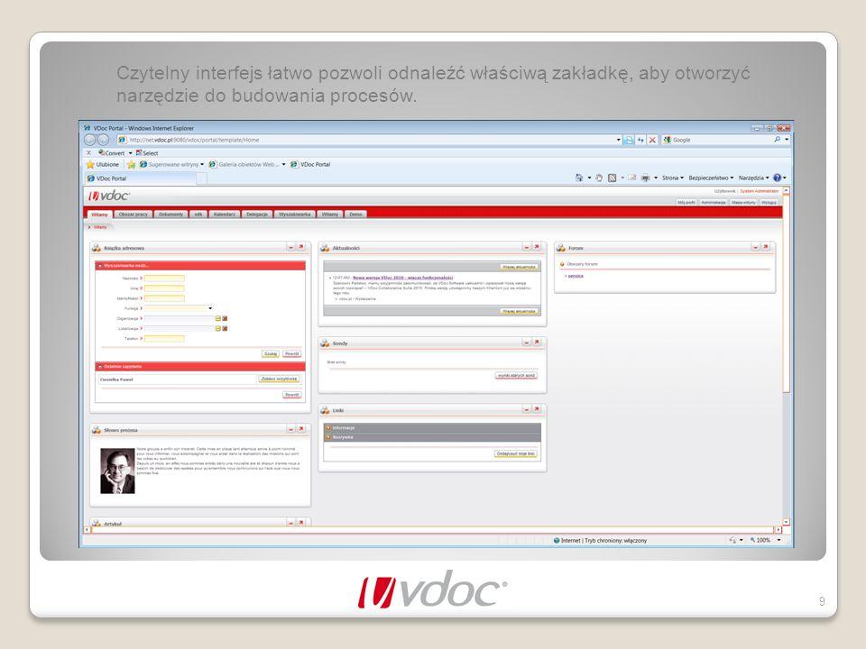 Czytelny interfejs łatwo pozwoli odnaleźć właściwą zakładkę, aby otworzyć narzędzie do budowania procesów. 9
