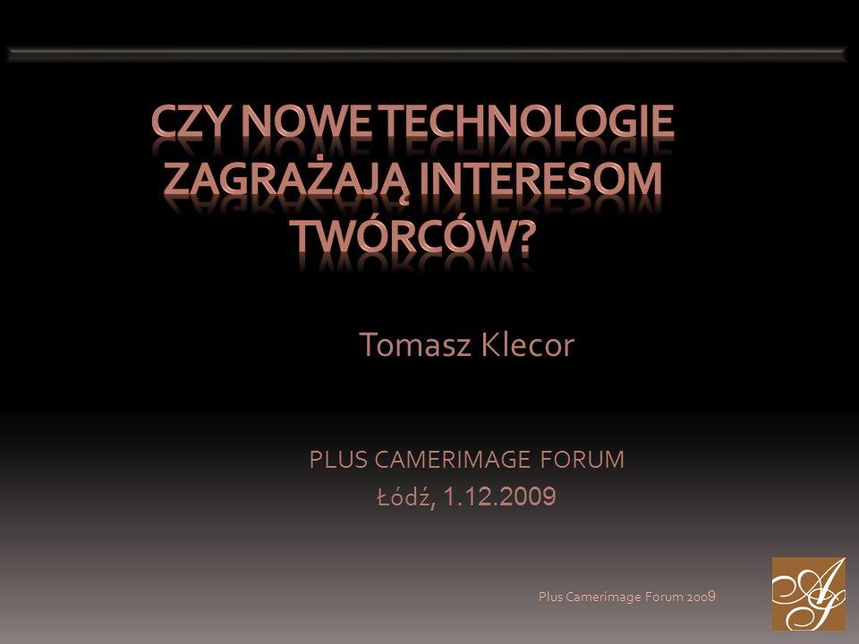 Plus Camerimage Forum 200 9 1.Krótko o tym czym są Nowe Technologie.
