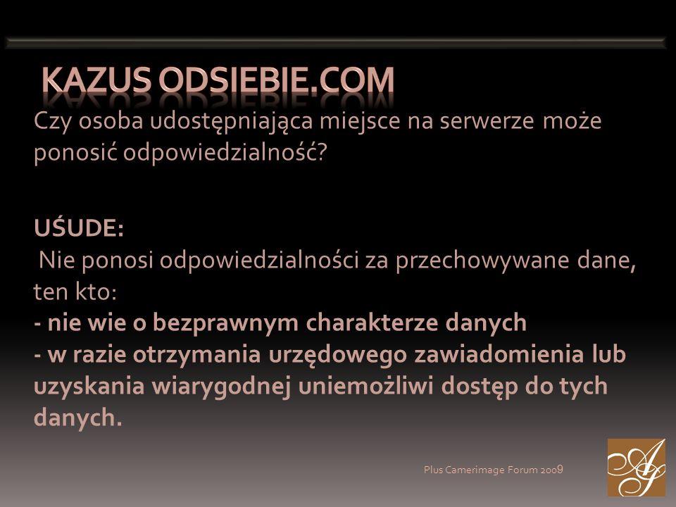 Plus Camerimage Forum 200 9 Czy osoba udostępniająca miejsce na serwerze może ponosić odpowiedzialność.