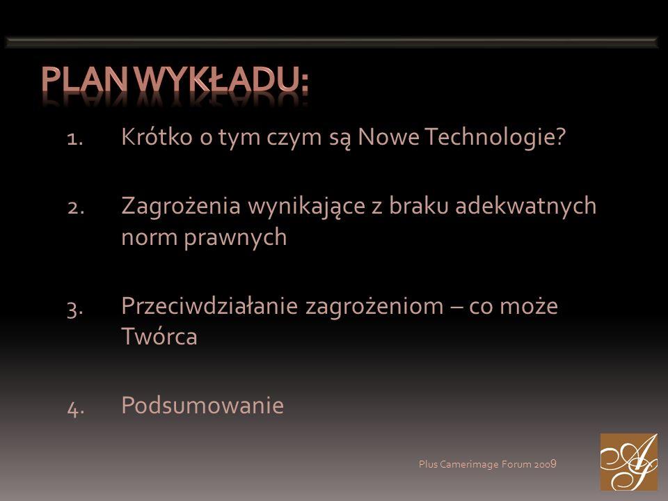 Plus Camerimage Forum 200 9 1. Krótko o tym czym są Nowe Technologie.