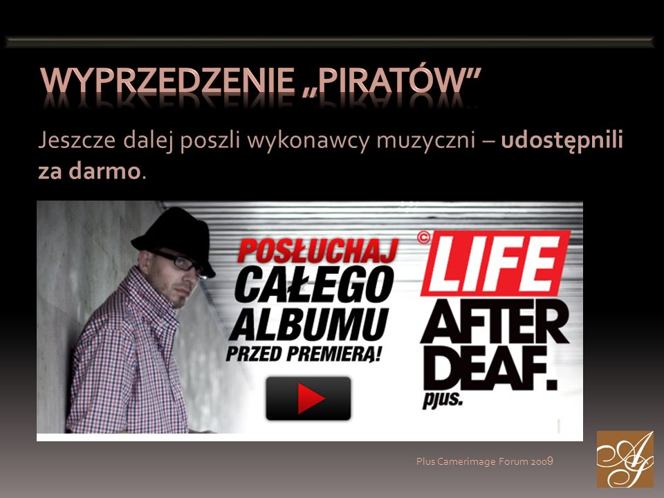 Plus Camerimage Forum 200 9 Jeszcze dalej poszli wykonawcy muzyczni – udostępnili za darmo.