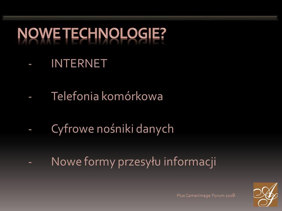 Plus Camerimage Forum 200 9 Ustawodawca nie nadąża za rozwojem technologii, Kierunek rozwoju technologii jest ciężki do przewidzenia Regulowanie internetu budzi wiele kontrowersji