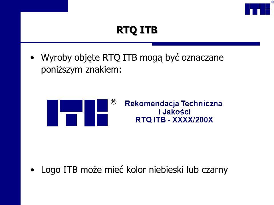 RTQ ITB Wyroby objęte RTQ ITB mogą być oznaczane poniższym znakiem: Logo ITB może mieć kolor niebieski lub czarny Rekomendacja Techniczna i Jakości RT