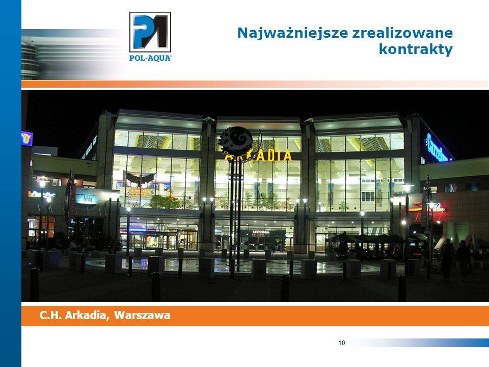 10 Najważniejsze zrealizowane kontrakty C.H. Arkadia, Warszawa