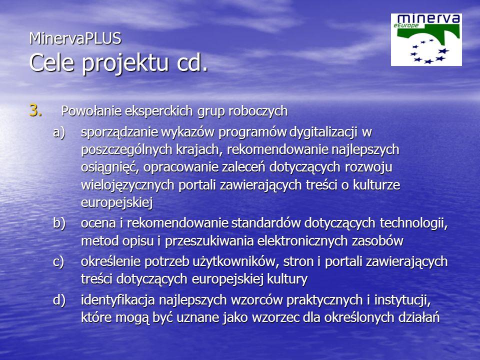MinervaPLUS Cele projektu cd.4.