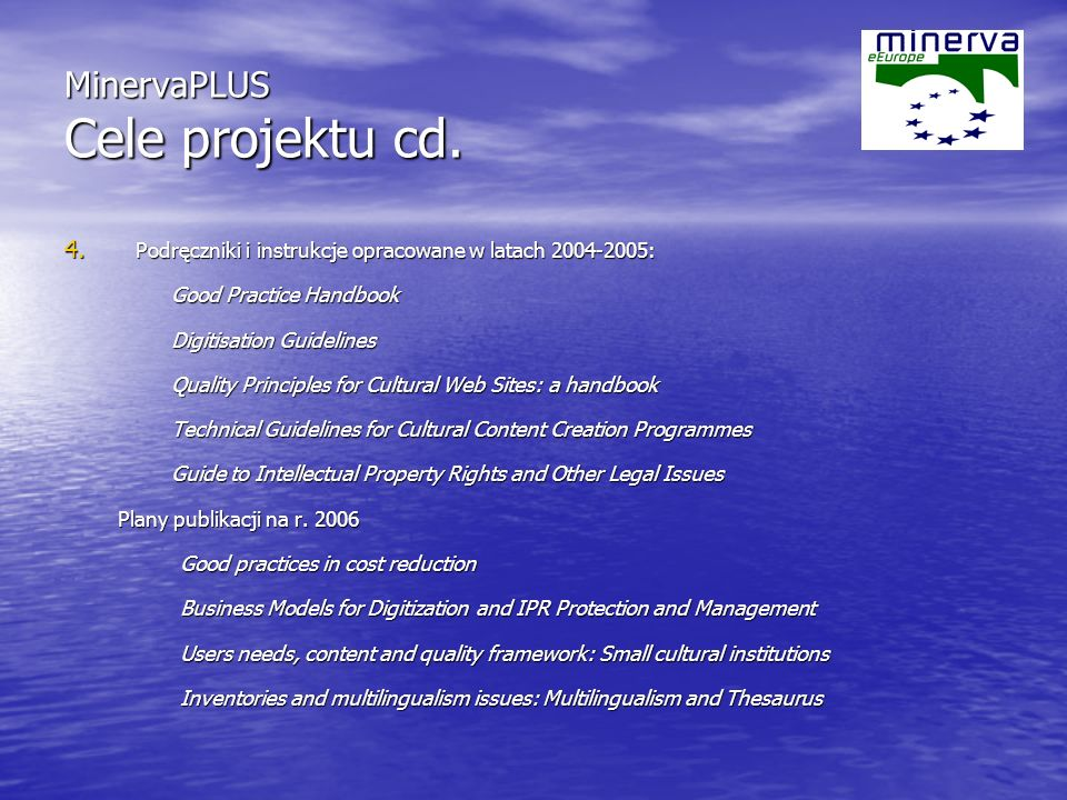 MinervaPLUS Cele projektu cd. 4.