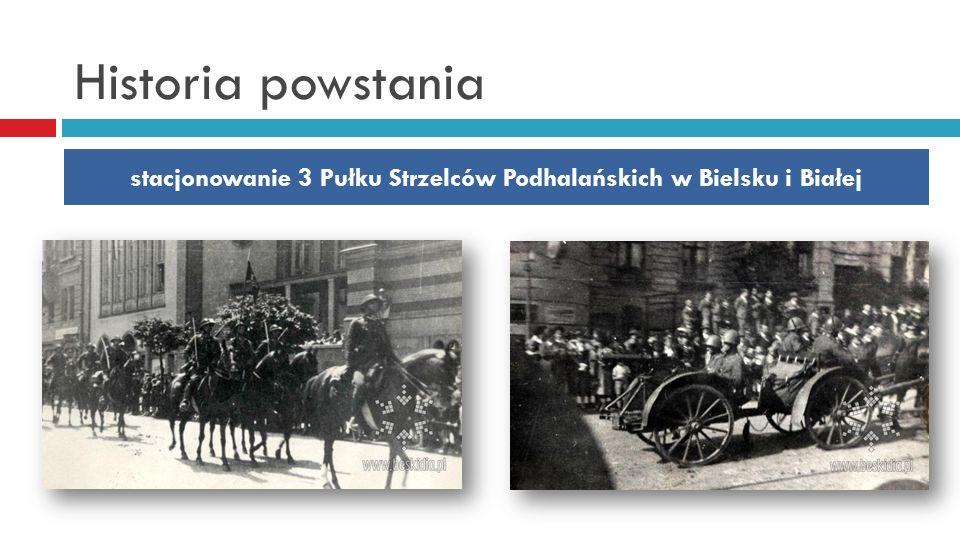 Historia powstania stacjonowanie 3 Pułku Strzelców Podhalańskich w Bielsku i Białej