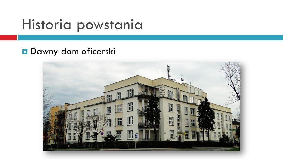 Historia powstania Dawny dom oficerski