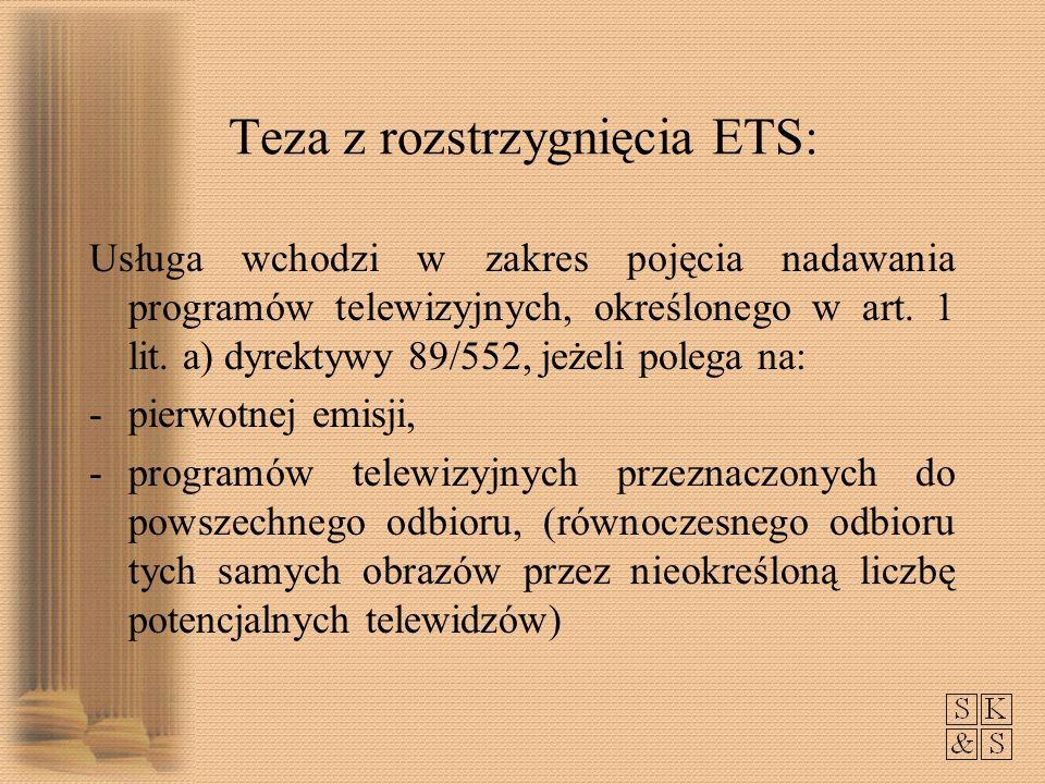 Teza z rozstrzygnięcia ETS: Usługa wchodzi w zakres pojęcia nadawania programów telewizyjnych, określonego w art.