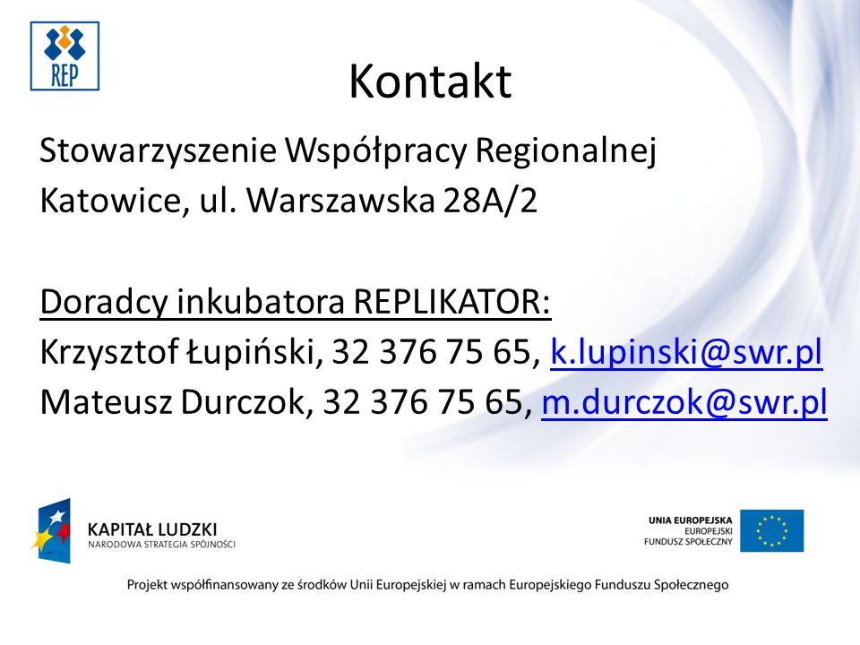 Kontakt Stowarzyszenie Współpracy Regionalnej Katowice, ul. Warszawska 28A/2 Doradcy inkubatora REPLIKATOR: Krzysztof Łupiński, 32 376 75 65, k.lupins