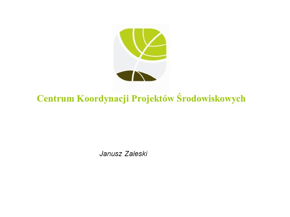 Centrum Koordynacji Projektów Środowiskowych Janusz Zaleski