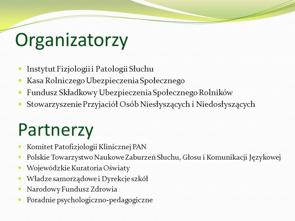Organizatorzy Instytut Fizjologii i Patologii Słuchu Kasa Rolniczego Ubezpieczenia Społecznego Fundusz Składkowy Ubezpieczenia Społecznego Rolników St