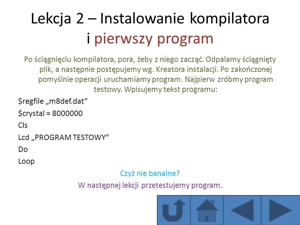 Lekcja 3 – uruchamianie programu Jeśli przepisałeś poprawnie kod z poprzedniej lekcji, to przystępujemy do testowania programu.