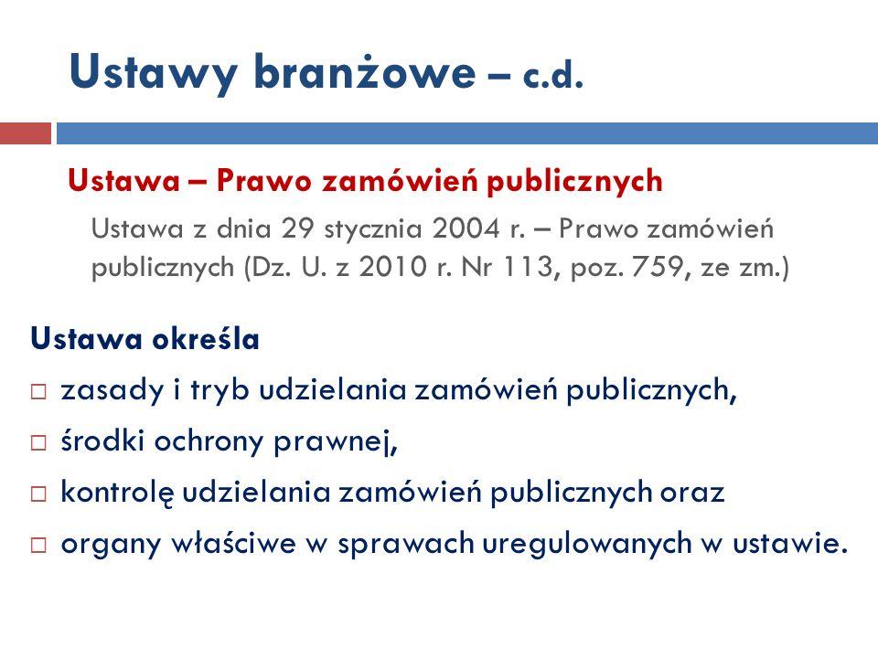 Ustawy branżowe – c.d.Ustawa – Prawo zamówień publicznych Ustawa z dnia 29 stycznia 2004 r.