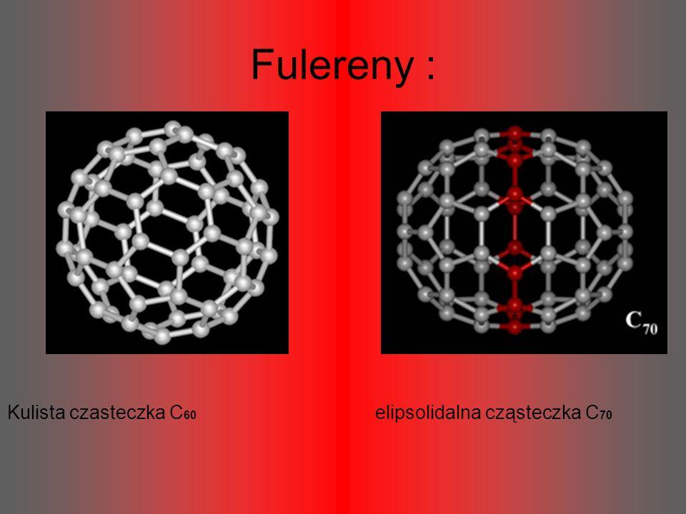 Fulereny : Kulista czasteczka C 60 elipsolidalna cząsteczka C 70